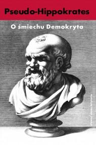 okładka O śmiechu Demokryta. Ebook   papier   Pseudo- Hippokrates