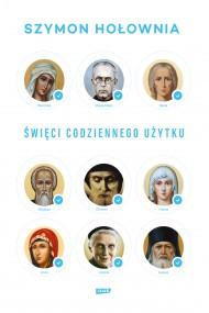 okładka Święci codziennego użytku, Ebook | Szymon Hołownia