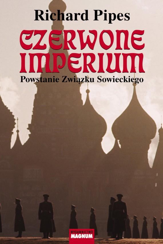 okładka Czerwone imperium. Powstanie Związku Sowieckiego. Ebook | EPUB, MOBI | Richard Pipes