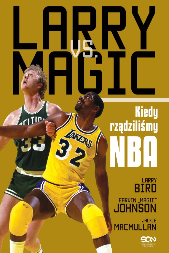 "okładka Larry vs Magic. Kiedy rządziliśmy NBAebook | EPUB, MOBI | Larry Bird, Earvin ""Magic"" Johnson, Jackie MacMullan"