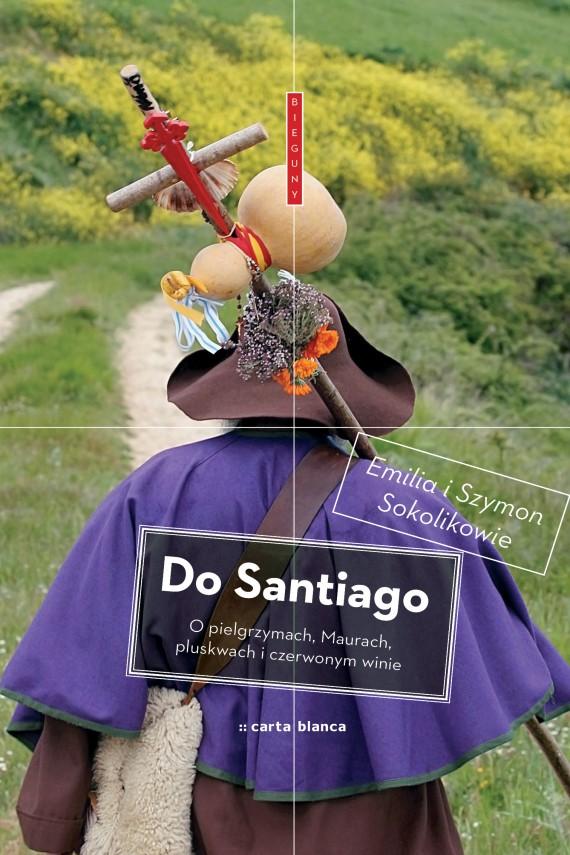 okładka Do Santiagoebook | EPUB, MOBI | Emilia  Sokolik, Szymon  Sokolik