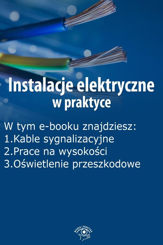okładka Instalacje elektryczne w praktyce, wydanie grudzień 2015 r.. Ebook | EPUB, MOBI | Praca zbiorowa