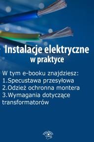 okładka Instalacje elektryczne w praktyce, wydanie listopad 2015 r.. Ebook | EPUB,MOBI | Praca zbiorowa
