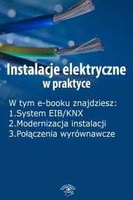 okładka Instalacje elektryczne w praktyce, wydanie wrzesień 2015 r.. Ebook | EPUB,MOBI | Praca zbiorowa