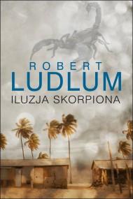 okładka Iluzja skorpiona. Ebook | EPUB,MOBI | Robert Ludlum