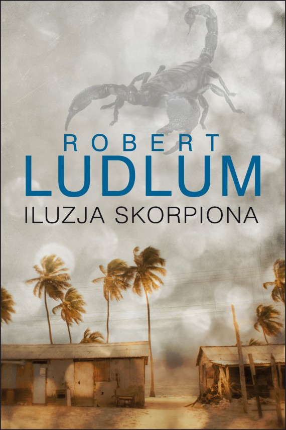 okładka Iluzja skorpiona. Ebook | EPUB, MOBI | Robert Ludlum