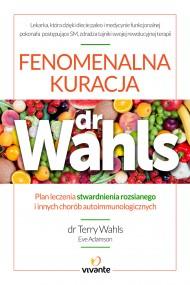 okładka Fenomenalna kuracja dr Wahls. Plan leczenia stwardnienia rozsianego i innych chorób autoimmunologicznych. Ebook | EPUB,MOBI | Eve Adamson, Dr Terry  Wahls