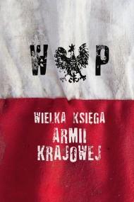okładka Wielka Księga Armii Krajowej. Ebook | EPUB,MOBI | autor  zbiorowy