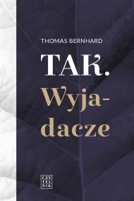 okładka Tak. Wyjadacze. Ebook | EPUB,MOBI | Thomas Bernhard
