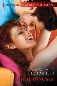 okładka Zakochany bez pamięci. Ebook | EPUB,MOBI | Kathie deNosky
