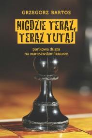 okładka Nigdzie teraz, teraz tutaj. Ebook | papier | Grzegorz Bartos