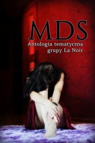 okładka MDS Antologia tematyczna Grupy La Noir. Ebook   papier   Grupa  La Noir