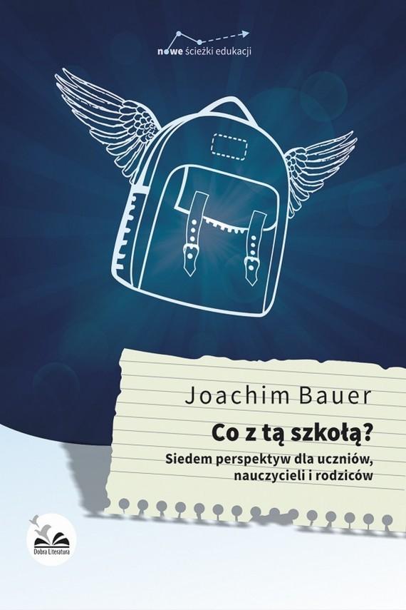 okładka Co z tą szkołą?ebook | EPUB, MOBI | Joachim  Bauer