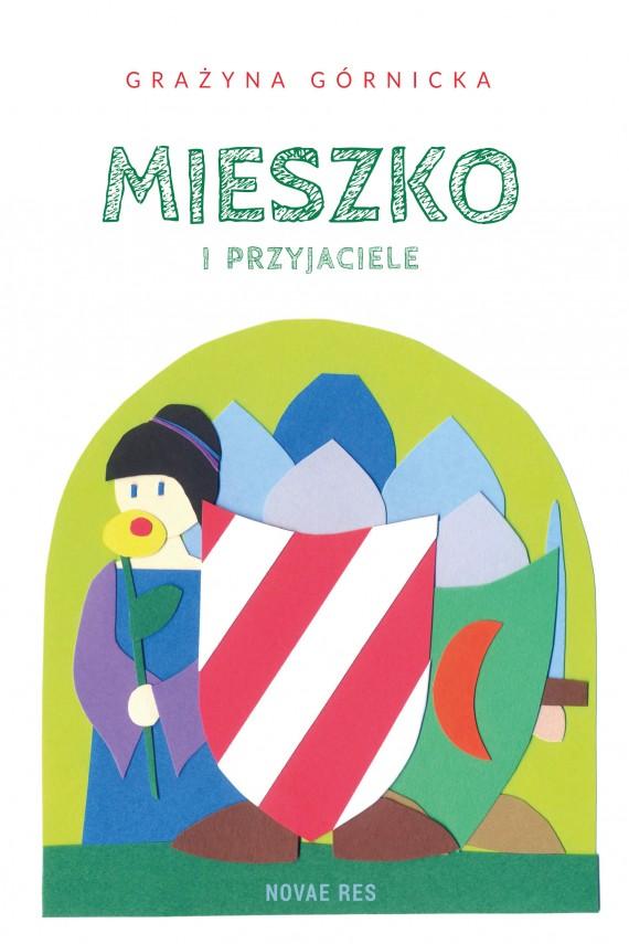 okładka Mieszko i przyjaciele. Ebook   EPUB, MOBI   Grażyna Górnicka