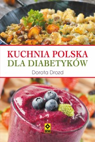 okładka Kuchnia polska dla diabetyków, Ebook | Dorota Drozd