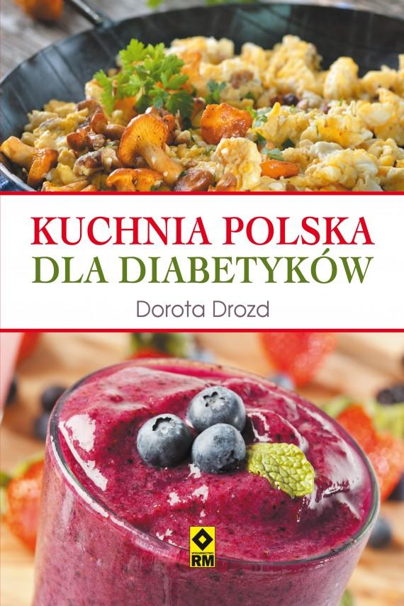 okładka Kuchnia polska dla diabetyków. Ebook | EPUB, MOBI | Dorota Drozd