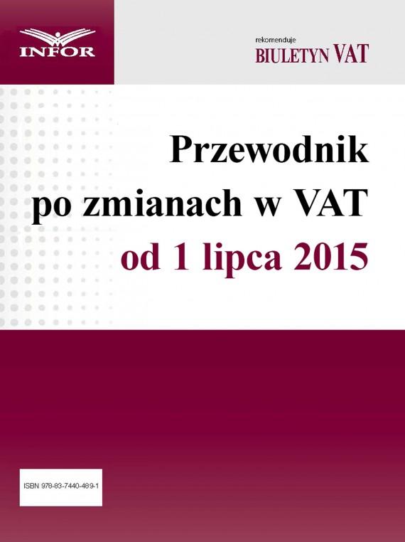 okładka Przewodnik po zmianach w VAT od 1 lipca 2015 r. Ebook | PDF | INFOR PL SA