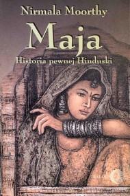 okładka Maja. Historia pewnej Hinduski. Ebook   papier   Nirmala Moorthy