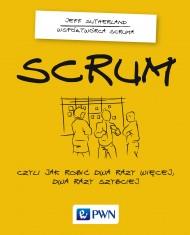 okładka Scrum. Czyli jak robić dwa razy więcej dwa razy szybciej, Ebook | Jeff  Sutherland