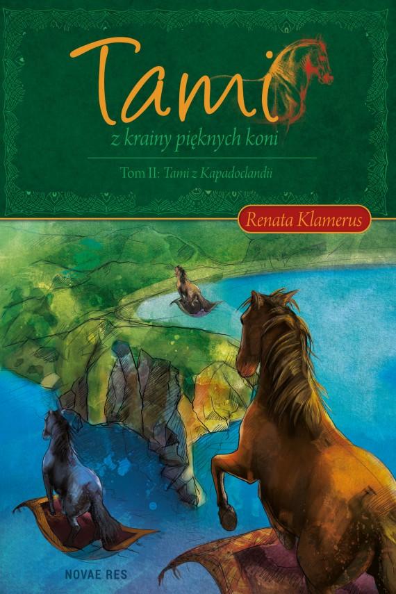 okładka Tami z Krainy Pięknych Koni. Tom II: Tami z Kapadoclandii. Ebook   EPUB, MOBI   Renata  Klamerus