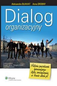 okładka Dialog organizacyjny. Historia poszukiwań harmonijnego stylu zarządzania w firmie xtech.pl, Ebook | Anna Drobny, Aleksandra Bławat