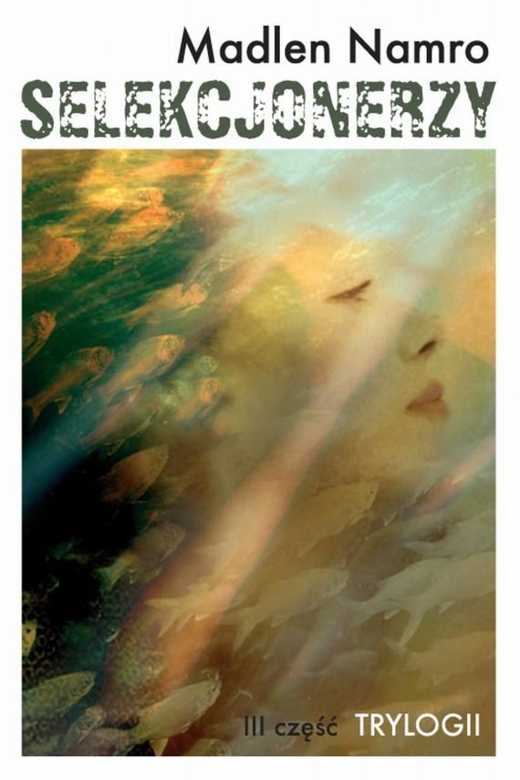okładka Selekcjonerzy. Ebook | EPUB, MOBI | Madlen Namro