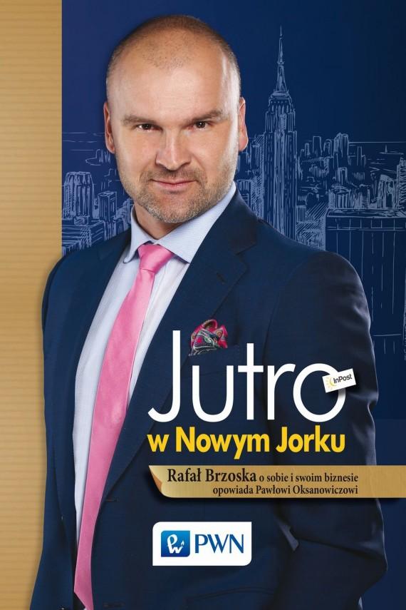 okładka Jutro w Nowym Jorkuebook | EPUB, MOBI | Rafał  Brzoska, Paweł  Oksanowicz