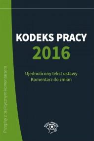 okładka Kodeks Pracy 2016. Ebook   EPUB,MOBI   Szymon  Sokolik, Katarzyna  Wrońska-Zblewska, Emilia  Wawrzyszczuk