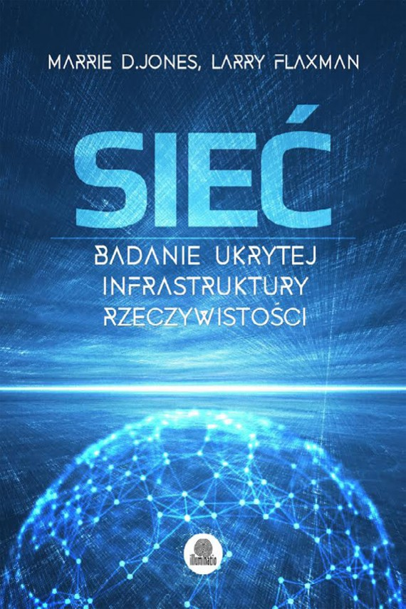 okładka Sieć. Badanie ukrytej infrastruktury rzeczywistości. Ebook   EPUB, MOBI   Larry Flaxman, Marie D. Jones