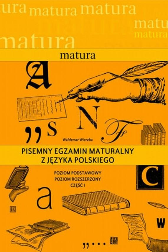 okładka Pisemny egzamin maturalny z języka polskiego.Poziom podstawowy. Poziom rozszerzony. Ebook | PDF | Waldemar Wierzba