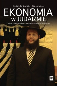 okładka Ekonomia w judaizmie. Z rabinem Szalomem Berem Stamblerem rozmawia Filip Memches. Ebook | EPUB_DRM | Filip Memches, Szalom Ber Stambler