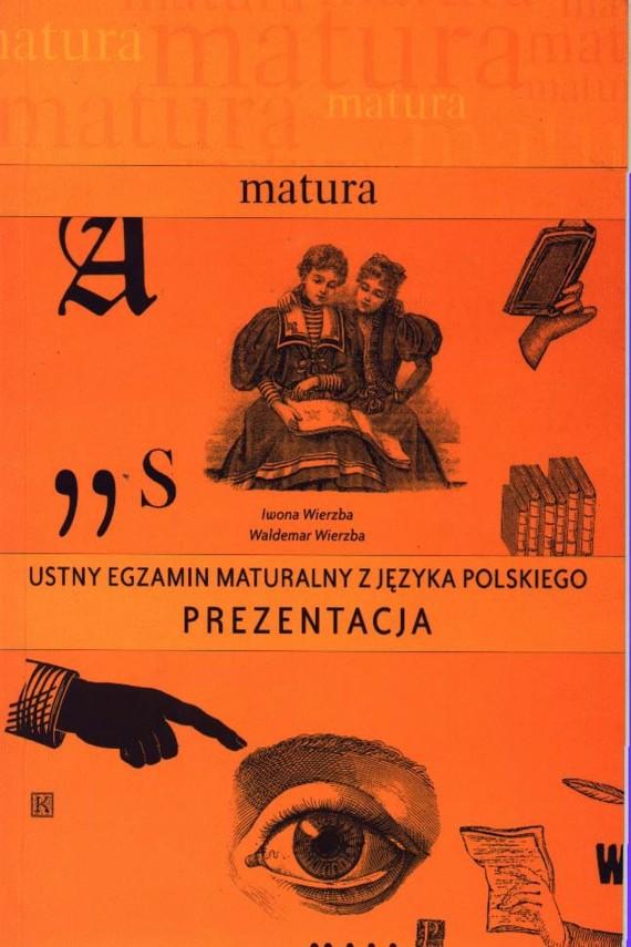 okładka Ustny egzamin maturalny z języka polskiego. Prezentacjaebook | PDF | Iwona  Wierzba