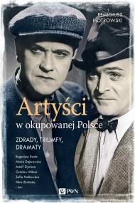 okładka Artyści w okupowanej Polsce, Ebook | Remigiusz Piotrowski