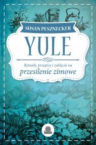 okładka Yule. Rytuały, przepisy i zaklęcia na przesilenie zimowe, Ebook | Susan Pesznecker