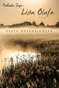 okładka Lista Olafa. Tom 1 Podlaskiej sagi. Ebook | EPUB,MOBI | Beata Gołembiowska