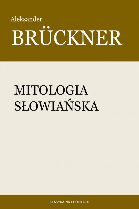okładka Mitologia słowiańskaebook | EPUB, MOBI | Aleksander Brückner