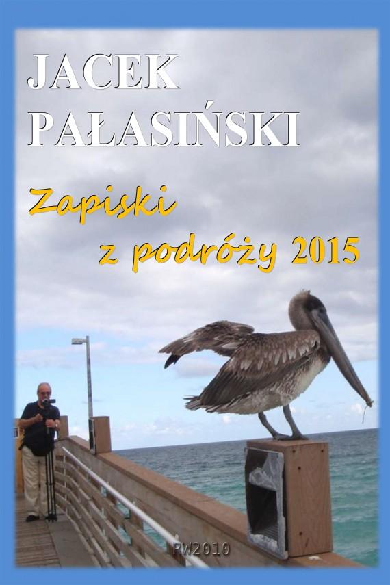 okładka Zapiski z podróży 2015ebook   EPUB, MOBI   Jacek Pałasiński