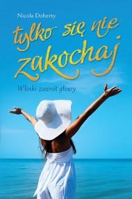 okładka Tylko się nie zakochaj, Ebook | Nicola  Doherty
