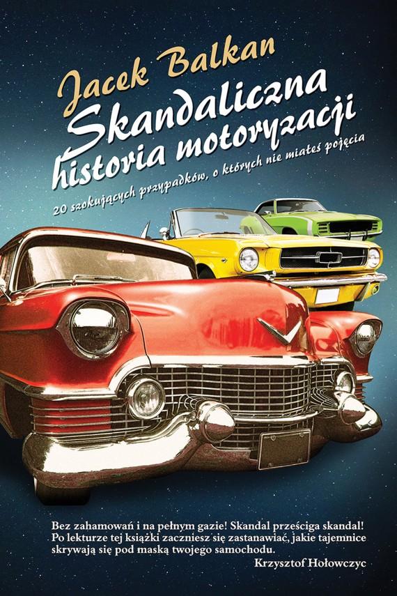okładka Skandaliczna historia motoryzacjiebook | EPUB, MOBI | Jacek Balkan