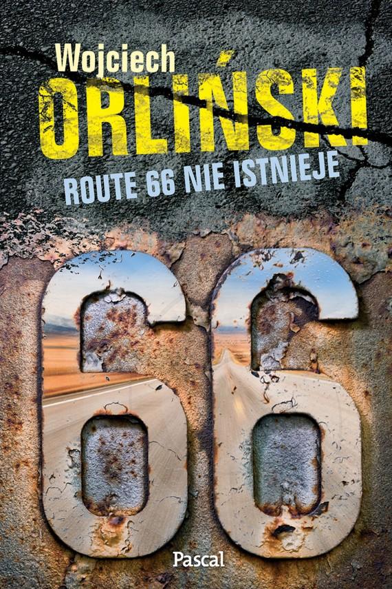 okładka Route 66 nie istnieje. 2500 mil popkulturowej podróży!ebook | EPUB, MOBI | Wojciech Orliński