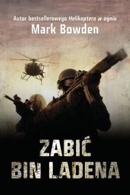 okładka Zabić Bin Ladena. Ebook | EPUB,MOBI | Mark Bowden