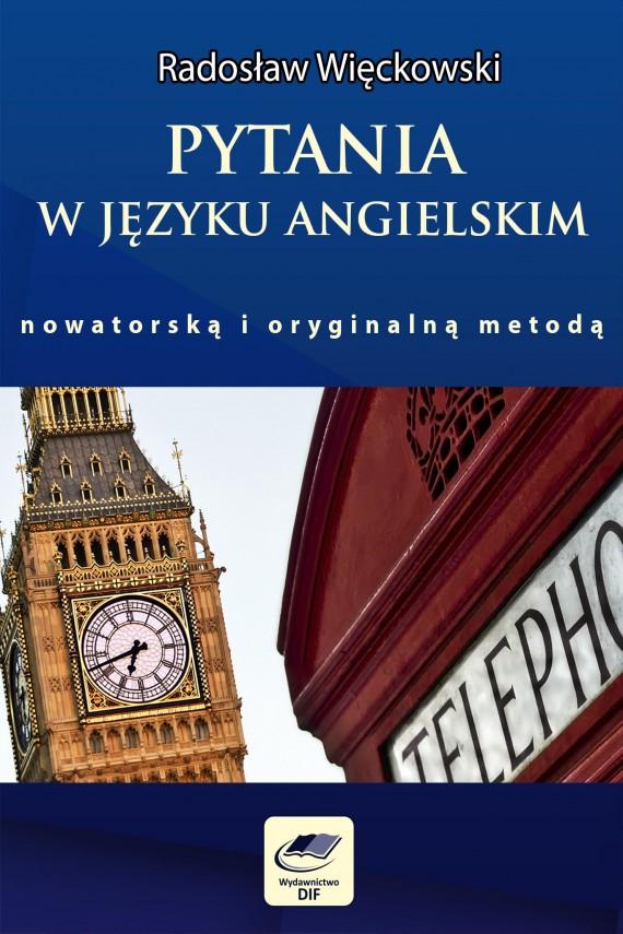 okładka Pytania w języku angielskim nowatorską i oryginalną metodą. Ebook | PDF | Radosław Więckowski