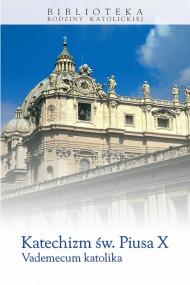 okładka Katechizm św. Piusa X. Vademecum katolika, Ebook   Pius X