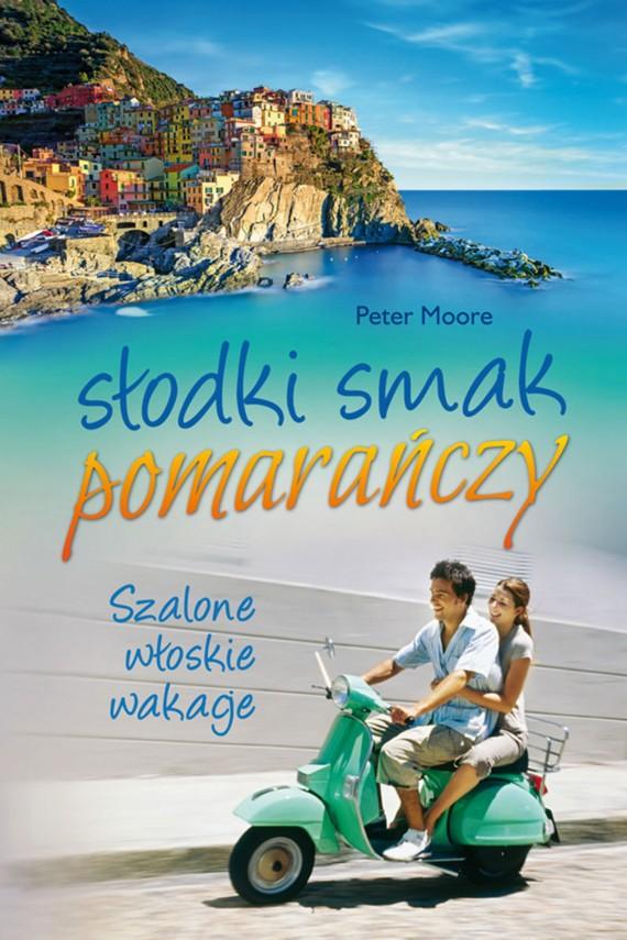 okładka Słodki smak pomarańczy. Ebook   EPUB, MOBI   Peter  Moore