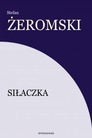 okładka Siłaczka, Ebook | Stefan Żeromski