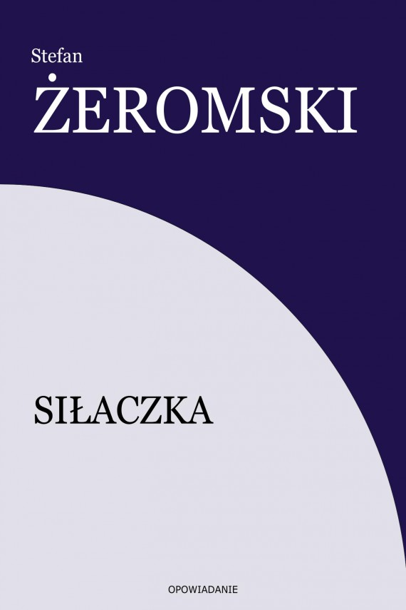 okładka Siłaczkaebook   EPUB, MOBI   Stefan Żeromski