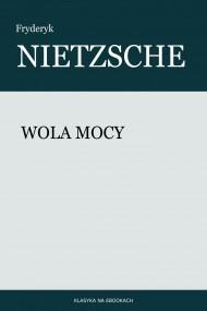 okładka Wola mocy. Ebook | papier | Fryderyk Nietzsche