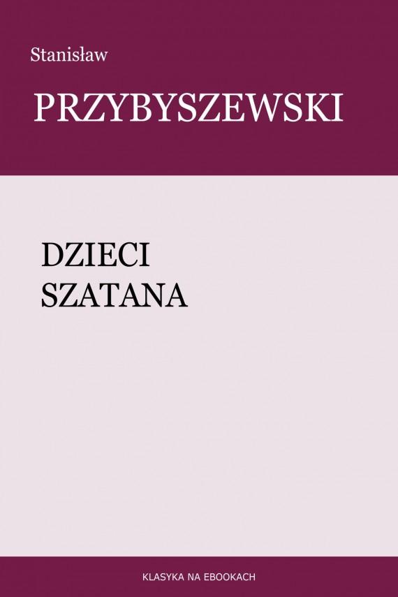 okładka Dzieci szatana. Ebook   EPUB, MOBI   Stanisław Przybyszewski