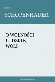 okładka O wolności ludzkiej woli. Ebook | papier | Artur Schopenhauer