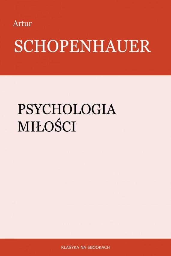 okładka Psychologia miłościebook | EPUB, MOBI | Artur Schopenhauer